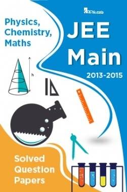 JEE-Main Solved Question Papers (Physics,Chemistry,Maths) 2013-2015