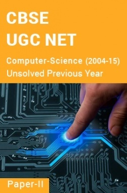 CBSE UGC NET Unsolved Previous Year Question Papers Computer-Science Paper-II (2004-15)