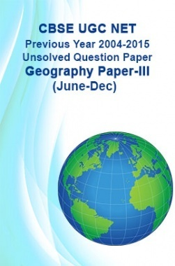 CBSE UGC NET Previous Year 2004-2015 Unsolved Question Paper Geography Paper-III(June-Dec)