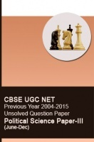 CBSE UGC NET Previous Year 2004-2015 Unsolved Question Paper Political Science Paper-III(June-Dec)