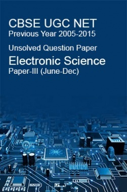 CBSE UGC NET Previous Year 2006-2015 Unsolved Question Paper Electronic Science Paper-III (June-Dec)