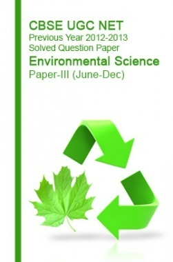 CBSE UGC NET Previous Year 2012-2013 Solved Question Paper Environmental Science Paper-III