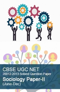 CBSE UGC NET Previous Year 2012-2013 Solved Question Paper Sociology Paper-II