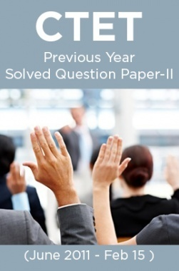 CTET Previous Year Solved Question Paper-II ( June 2011- Feb 15 )