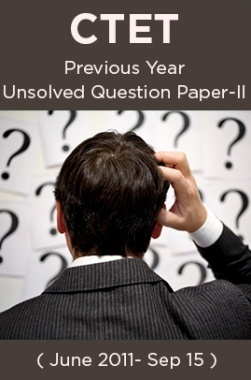 CTET Previous Year Unsolved Question Paper-II ( June 2011- Sep 15 )