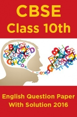 CBSE Class 10th English Question Paper With Solution 2016