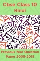 Cbse Class 10 Hindi Previous Year Question Paper 2005-2015