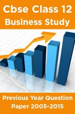 Cbse Class 12 Business Study Previous Year Question Paper 2005-2015