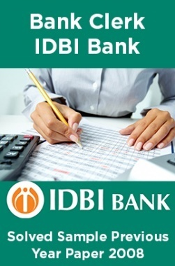 Bank Clerk IDBI Bank Solved Sample Previous Year Paper 2008