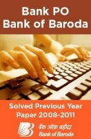 Bank PO Bank of Baroda Solved Previous Year Paper 2008-2011