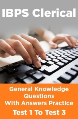 IBPS Clerical General Knowledge Questions With Answers Practice Test 1 To Test 3