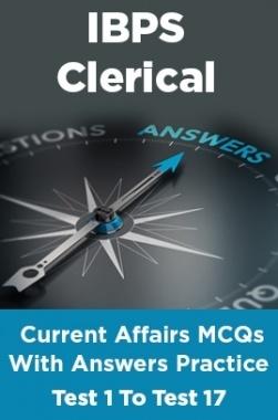 IBPS Clerical Current Affairs MCQs With Answers Practice Test 1 To Test 17