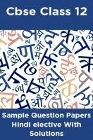 CBSE Sample Question Papers Hindi elective With Solutions Class 12