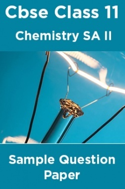 Cbse Class 11 Chemistry SA II Sample Question Paper