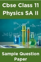 Cbse Class 11 Physics SA II Sample Question Paper