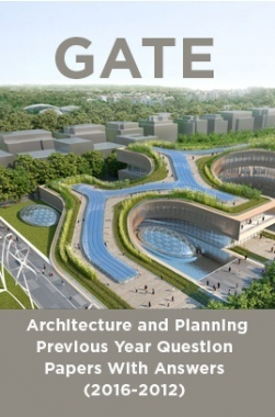 GATE Architecture and Planning Previous Year Question Papers With Answers (2016-2012)