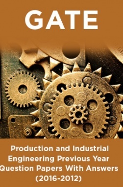 GATE Production and Industrial Engineering Previous Year Question Papers With Answers (2016-2012)
