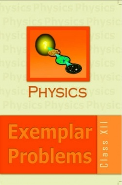 NCERT Exemplar Problems Class XII Physics