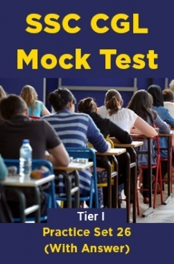 SSC CGL Mock Test Practice Set 26 (With Answer) Tier I
