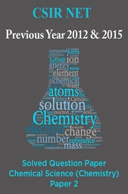 CSIR NET Previous Year 2012 And 2015 Solved Question Paper Chemical Science (Chemistry) Paper 2