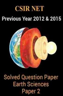 CSIR NET Previous Year 2012 And 2015 Solved Question Paper Earth Sciences Paper 2
