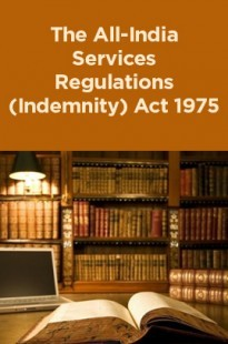 The All-India Services Regulations (Indemnity) Act 1975