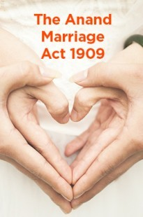 The Anand Marriage Act 1909