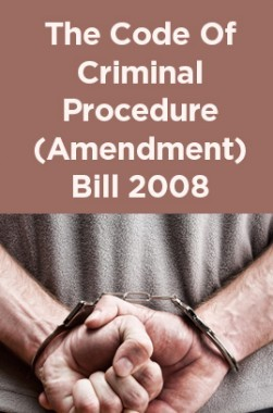 The Code Of Criminal Procedure (Amendment) Bill 2008