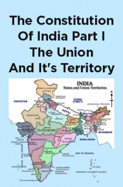 The Constitution Of India Part I The Union And It's Territory