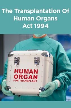 The Transplantation Of Human Organs Act 1994