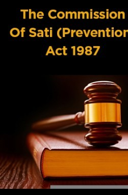The Commission Of Sati (Prevention) Act 1987