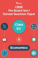 CBSE Pre Board Set-I Solved Question Paper Class XII Economics