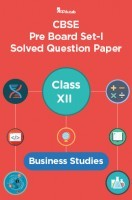 CBSE Pre Board Set-I Solved Question Paper Class XII Business Studies