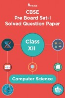 CBSE Pre Board Set-I Solved Question Paper Class XII Computer Science
