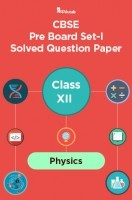 CBSE Pre Board Set-I Solved Question Paper Class XII Physics