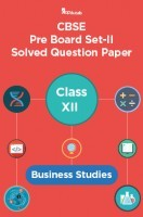 CBSE Pre Board Set-II Solved Question Paper Class XII Business Studies