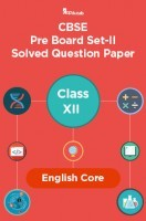 CBSE Pre Board Set-II Solved Question Paper Class XII English Core