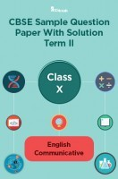 CBSE Sample Question Paper With Solution Term II Class X English Communicative