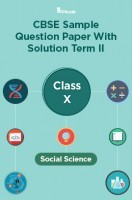 CBSE Sample Question Paper With Solution Term II Class X Social Science