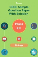 CBSE Sample Question Paper With Solution Class XII Biology