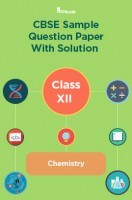 CBSE Sample Question Paper With Solution Class XII Chemistry