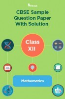 CBSE Sample Question Paper With Solution Class XII Mathematics