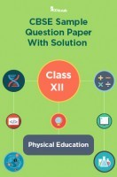 CBSE Sample Question Paper With Solution Class XII Physical Education
