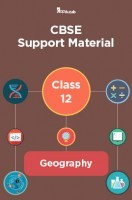 CBSE Support Material For Class 12 Geography