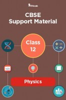 CBSE Support Material For Class 12 Physics