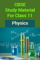 CBSE Study Material For Class 11 Physics