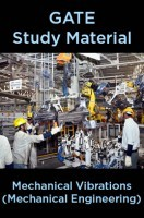 GATE Study Material Mechanical Vibrations (Mechanical Engineering)