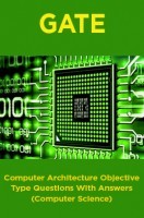 GATE Computer Architecture Objective Type Questions With Answers (Computer Science)