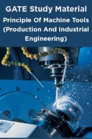 GATE Study Material Principle Of Machine Tools (Production And Industrial Engineering)