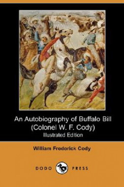 An Autobiography of Buffalo Bill eBook By  William Frederick Cody , N. C. Wyeth